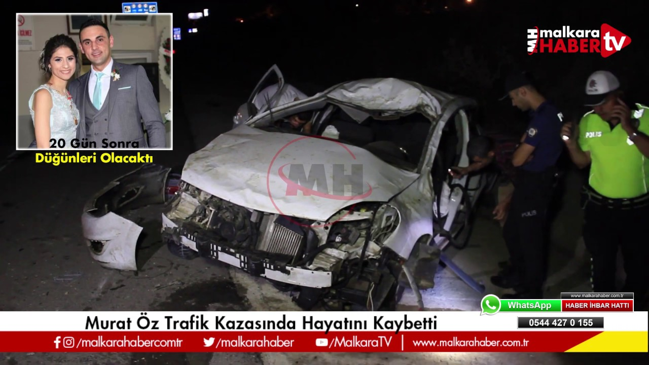 Malkara'da Trafik Kazası; 1 Kişi Öldü. 20 gün sonra düğünü olacaktı