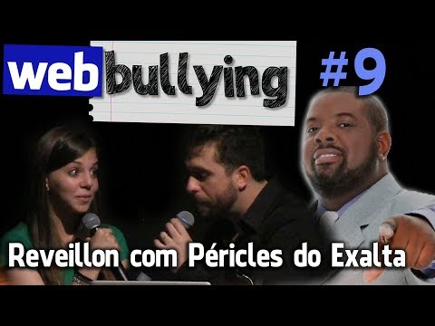 WEBBULLYING  #09 - Reveillon Com Péricles Do Exalta