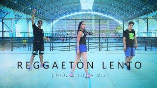 CNCO & Little Mix - Reggaetón Lento - Coreografia | Close Dancers