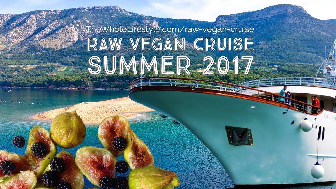 Vegan Cruise 2020.Raw Vegan Cruise Fine Raw Food Cuisine And Adventure In