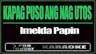 Kapag Puso Ang Nag Utos - IMELDA PAPIN (KARAOKE)
