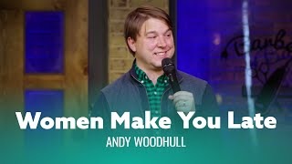 Funniest joke you've ever heard about being late. Andy Woodhull  Full Special