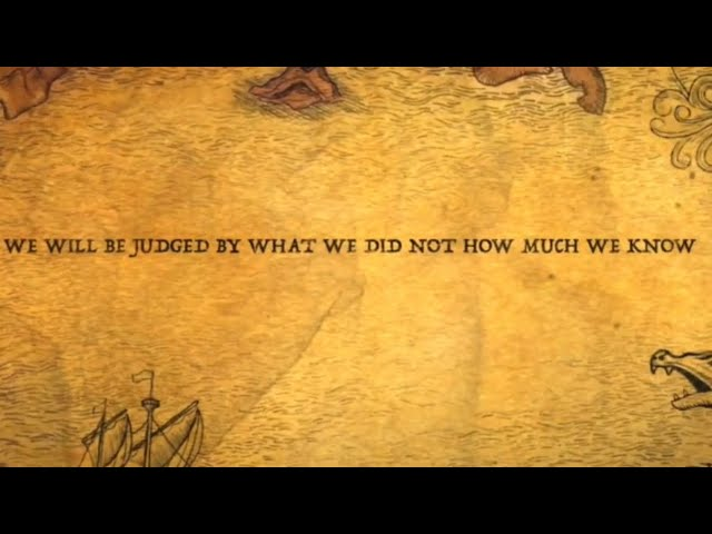 We Will Be Judged By What We Did and Not How Much We Know