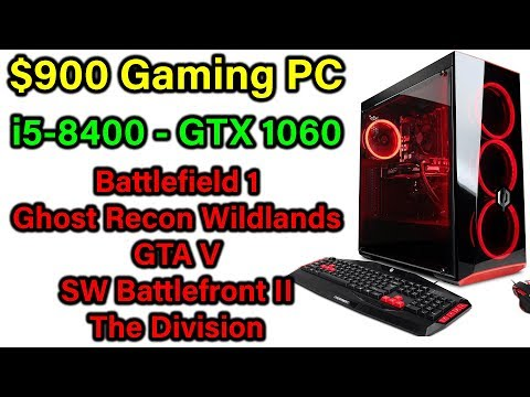 $900 Gaming PC - i5-8400 - GTX 1060 - 5 AAA Games Tested