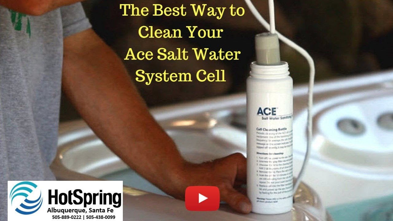 How to Clean Your Ace Salt Water Cell - Hot Tubs Albuquerque - YouTube