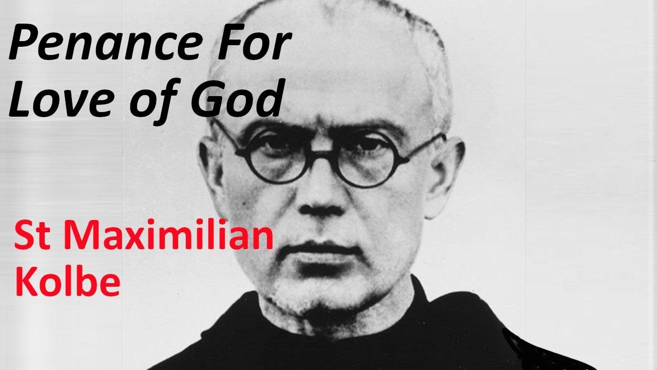 Penance For Love For God | St. Maximilian Kolbe