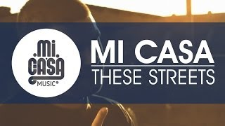 MI CASA - These Streets