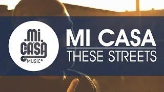 MI CASA - These Streets