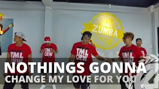 NOTHINGS GONNA CHANGE MY LOVE FOR YOU (Bachata Remix) | Zumba | Bachata | TML Crew Camper Cantos