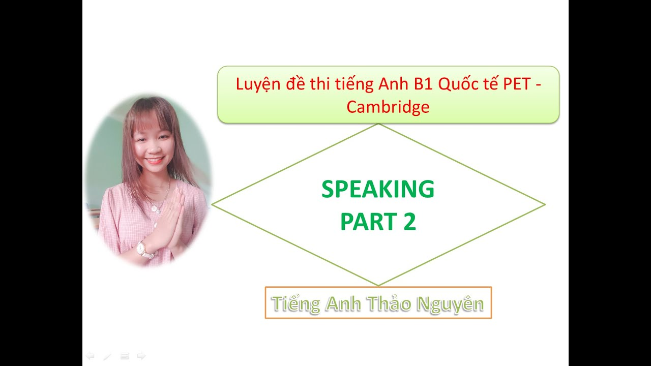 PET B1| Speaking Skills| Part 2| Describing a photo – Thảo Nguyên| English| Cambridge