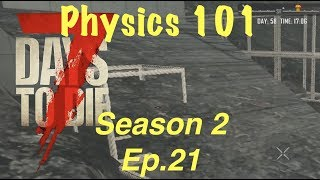 7 Days To Die (PS4) SEASON 2 EP. 21 - GAME PHYSICS 101 + Base Build