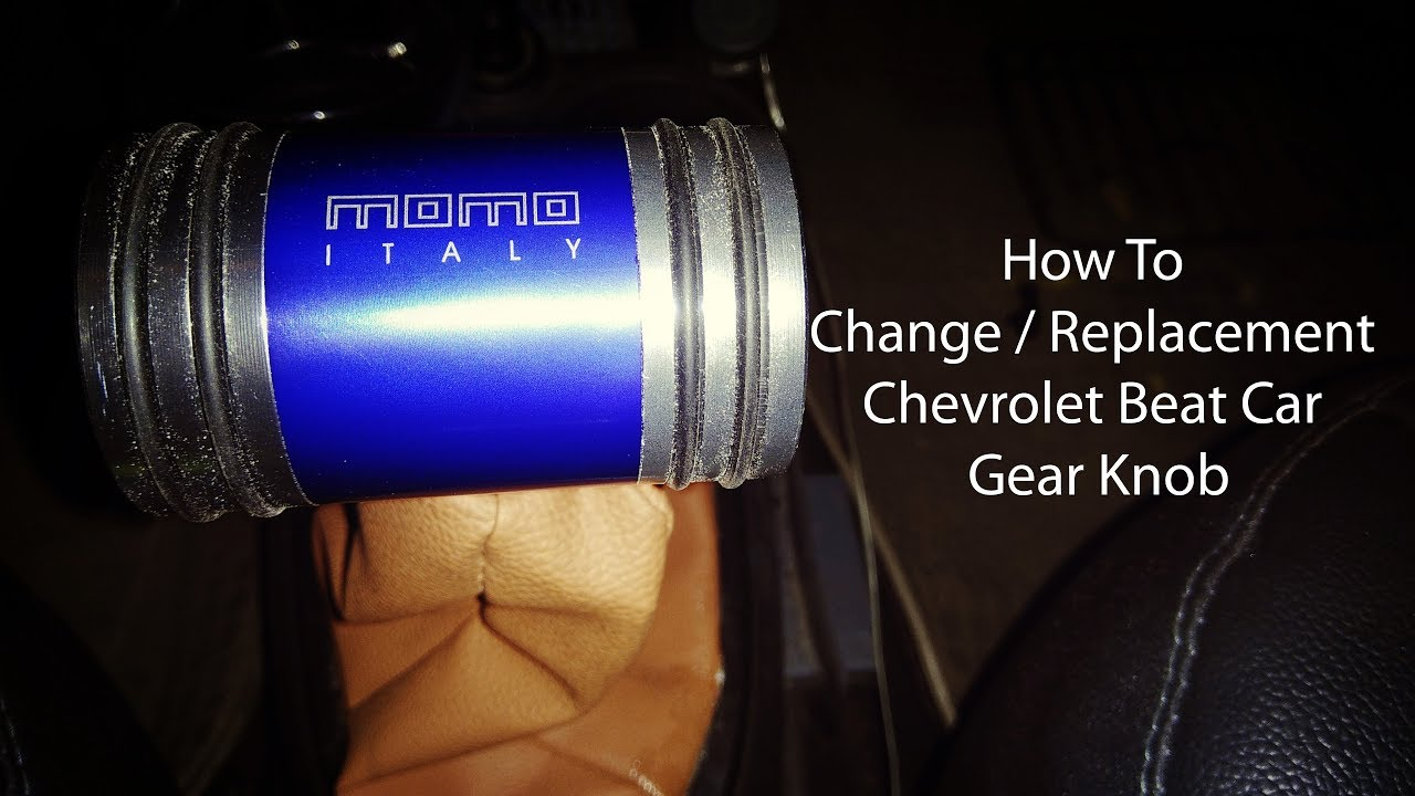 How To Change Or Replacement Chevrolet Beat Car Gear Knob Youtube