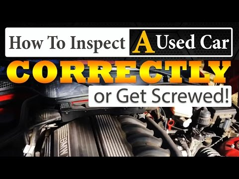 How To Inspect a Used Car CORRECTLY, or Get Screwed!