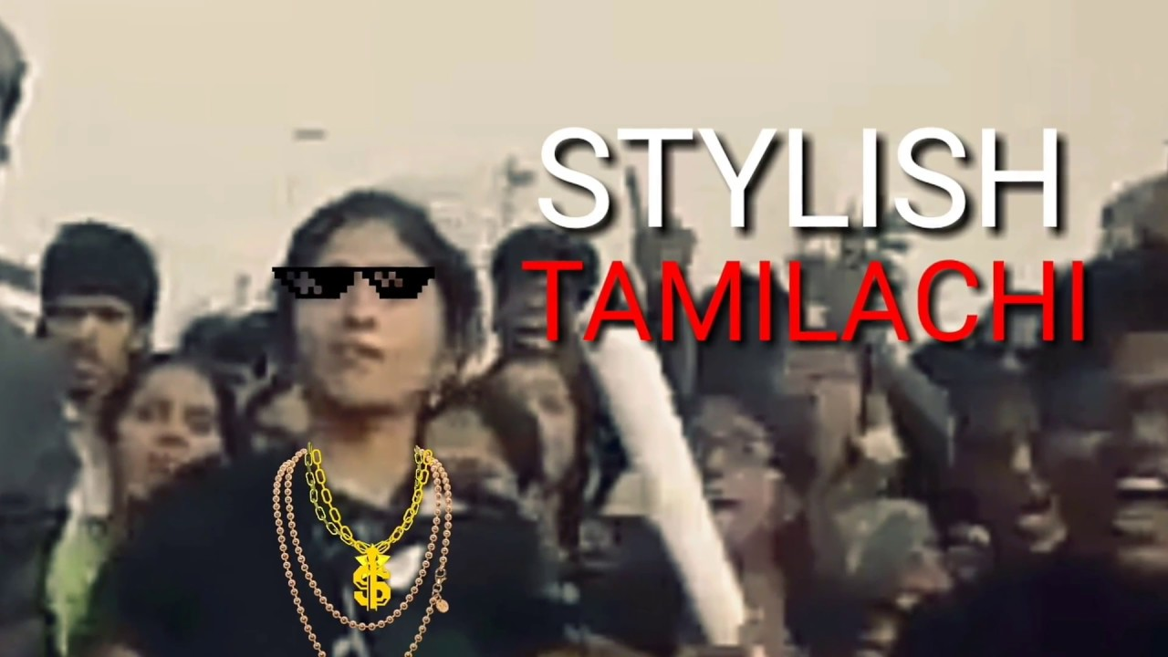 2019 year lifestyle- Tamilachi stylish song free download