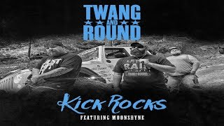 Twang and Round - Kick Rocks