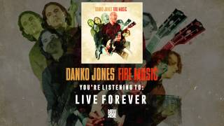 Danko Jones | Live Forever