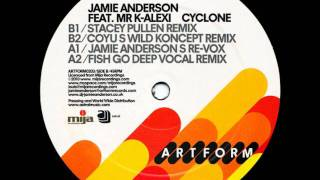 Mr K-Alexi & Jamie Anderson - Cyclone (Fish Go Deep Vocal Remix)
