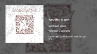Canadian Brass - Wedding March