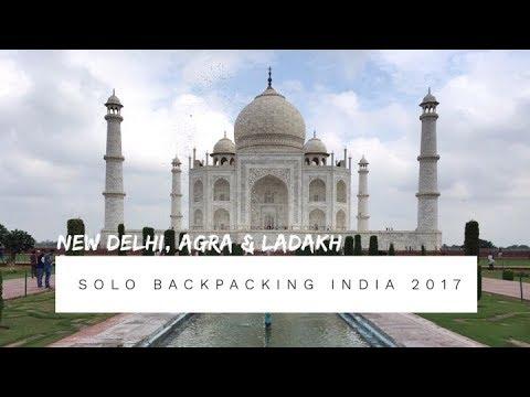 Solo Backpacking India 2017 (New Delhi, Agra & Ladakh)