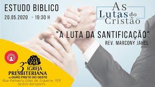 A Luta da Santificação - Rev. Marcony Jahel