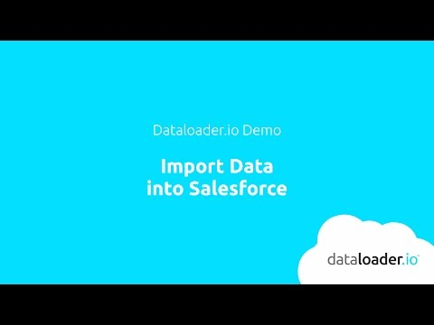 Importing data into Salesforce | dataloader io