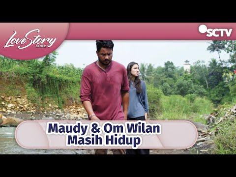 Download Ditemukan Juga! Keberadaan Maudy & Om Wilan   Love Story The Series - Episode 368 dan 369