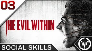 SOCIAL SKILLS | The Evil Within | 03