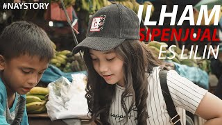#NAYStory | Ilham Sipenjual Es Lilin 😌😌 | Kisah Inspiratif | MP3