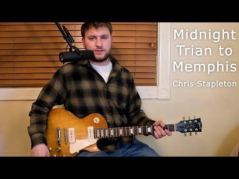 Midnight Train to Memphis - Chris Stapleton - Guitar Lesson - Intro/Verse/Chorus