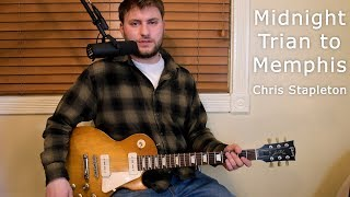 Midnight Train to Memphis - Chris Stapleton - Guitar Lesson - Intro/Verse/Chorus