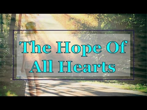 Hope Of All Hearts
