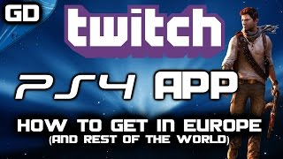 How To Get The Twitch App On PS4 In Europe (And Rest of the World)