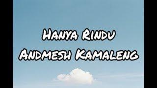 Gambar cover Andmesh Kamaleng - Hanya Rindu (Lirik)