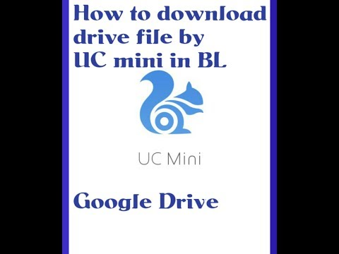 how to download google drive files by UC mini in bl