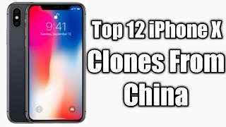 Top 12 iPhone X Clones From China 2018