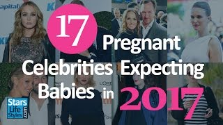 17 Pregnant Celebrities Expecting Babies In 2017 | Stars Lifestyles
