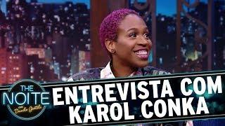 Entrevista com Karol Conka | The Noite (22/11/17)