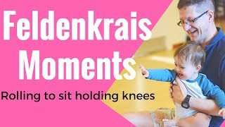 Feldenkrais Moments 3: Rolling to Sit Holding Knees