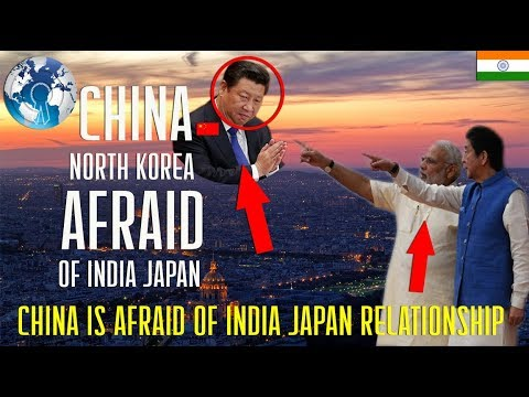 China is afraid of India Japan Relationship and Economy Ties