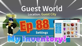 "Roblox- ""Guest World!"" {Episode 88} All That's In My Inventory!!!"
