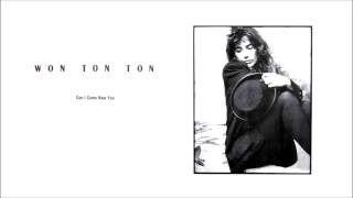 Won Ton Ton - Can I Come Near You