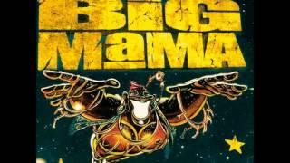 Big mama - Pas besoin