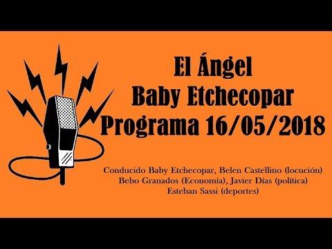El Ángel con Baby Etchecopar Programa 16/05/2018