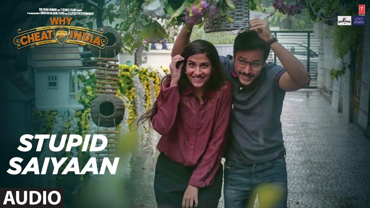 Full Audio: STUPID SAIYAAN | WHY CHEAT INDIA | Emraan Hashmi |  Shreya Dhanwanthary | T-Series #1