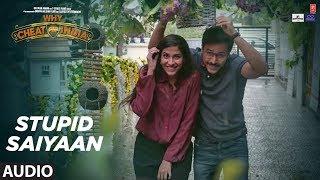 Full Audio: STUPID SAIYAAN | WHY CHEAT INDIA | Emraan Hashmi |  Shreya Dhanwanthary | T-Series