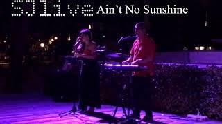 SJlive - Aint No Sunshine