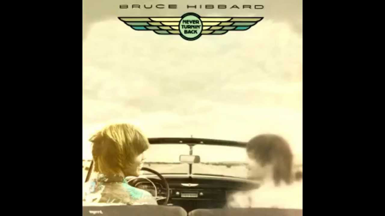 Bruce Hibbard Never Turnin Back
