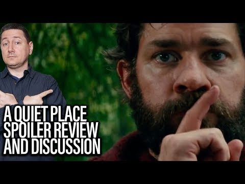 A QUIET PLACE - Spoiler Review And Discussion