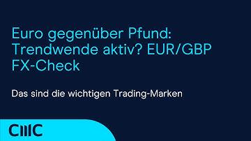 Euro gegenüber Pfund: Trendwende aktiv? EUR/GBP FX-Check