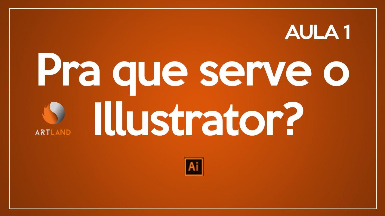 Pra Que Serve O Illustrator?